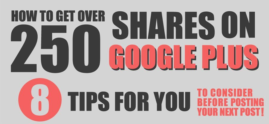 Infographic Design - How to get over 250 shares on Google Plus